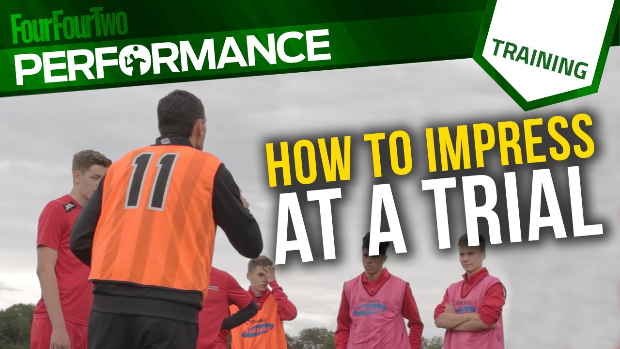 6b8be33c056 How to impress scouts at a football trial
