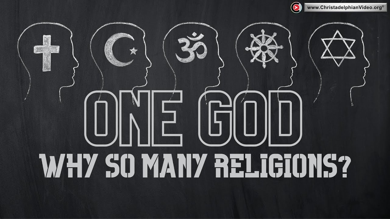 There Is Only One God So Why So Many Religions?
