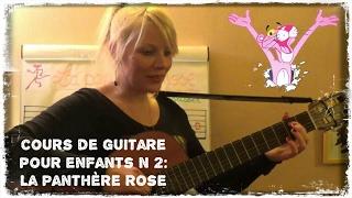 2ème cours de guitare pour enfants: La panthère rose