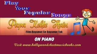 Piano  sheet Music of PAPA KEHTE HAIN.avi