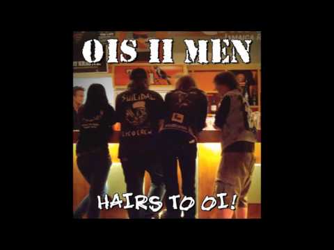 Ois 2 Men - Hairs To Oi! (FULL ALBUM)