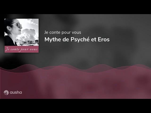 Mythe de Psyché et Eros
