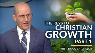 "(LIFE CHANGING SERMON) ""The Keys to Christian Growth - Part 1"" with Doug Batchelor (Amazing Facts)"