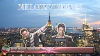 "MelodyVision 25 - IRAN - Sirvan Khosravi Ft.Omid Hajili - ""Asheghetam"""
