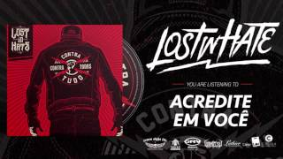 Lost in Hate - 04 Acredite em Você  - [Audio track Contra Tudo e Contra Todos]