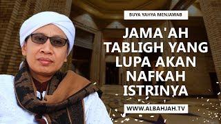 Jama'ah Tabligh Yang Lupa Akan Nafkah Istrinya - Buya Yahya Menjawab
