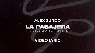 Alex Zurdo -  La Pasajera ft Indiomar, GabrielRodriguezMC (Video Lyric Oficial)
