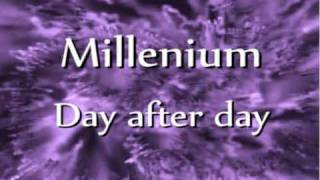 Download lagu Millenium - Day after day