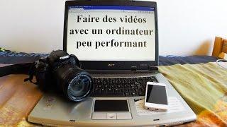 Astuces montage vidéo avec un ordinateur peu performant