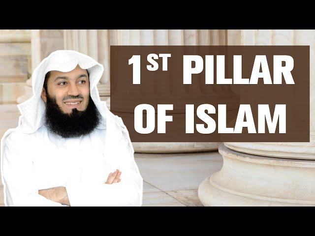 The First Pillar of Islam - Mufti Menk