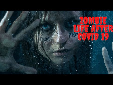 Zombie life after covid 19
