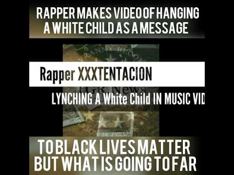 XXXTENTACION makes music Video lynching a white child