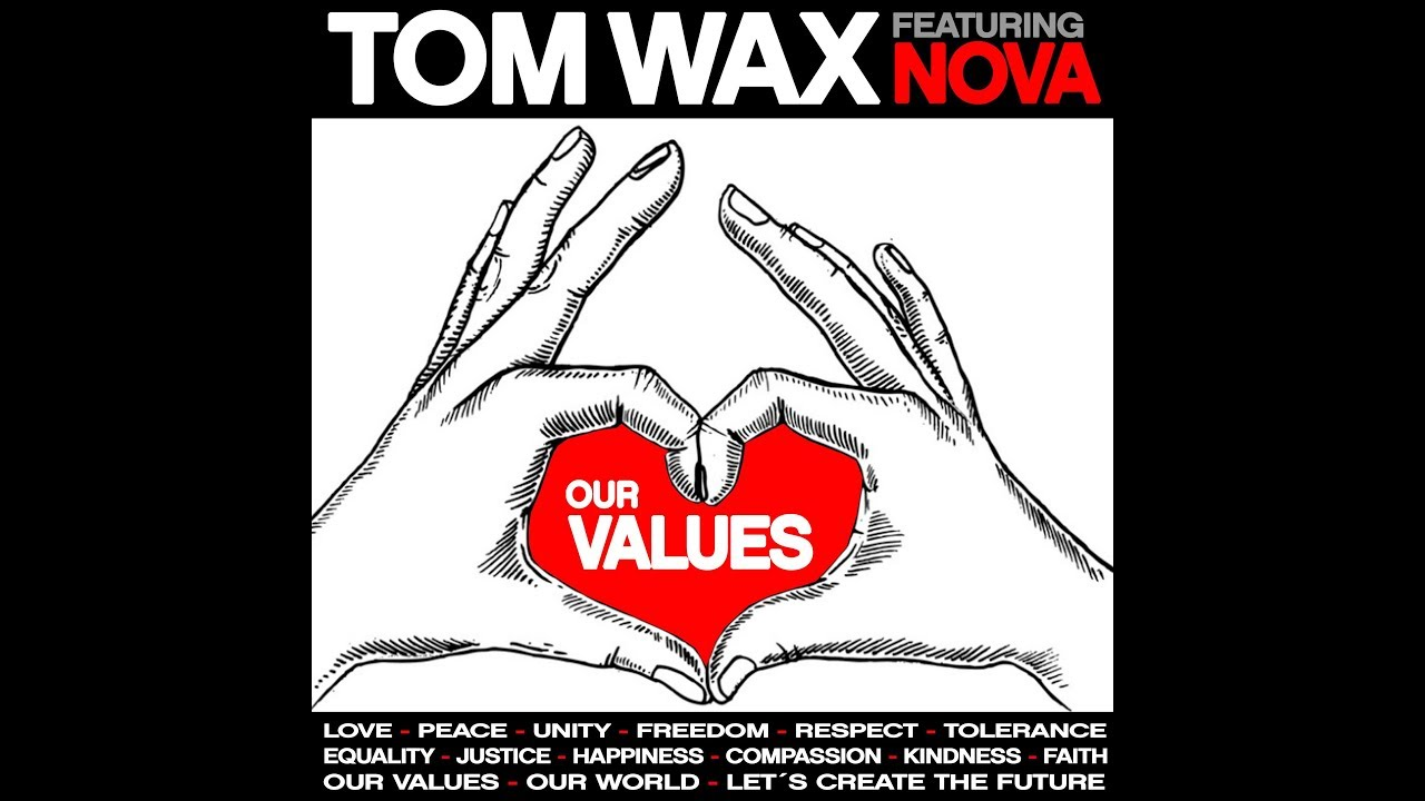 TOM WAX feat  NOVA - OUR VALUES (Official Video)