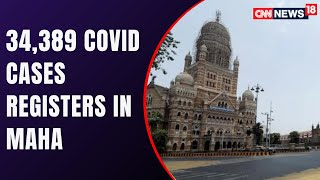 Maharashtra Reports 34,389 Cases In Last 24 Hours | COVID India | CNN News18
