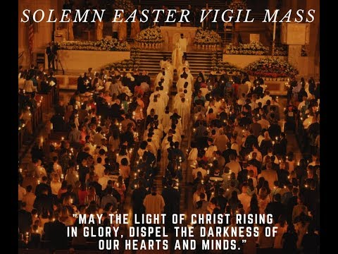 Easter Vigil Mass 2018