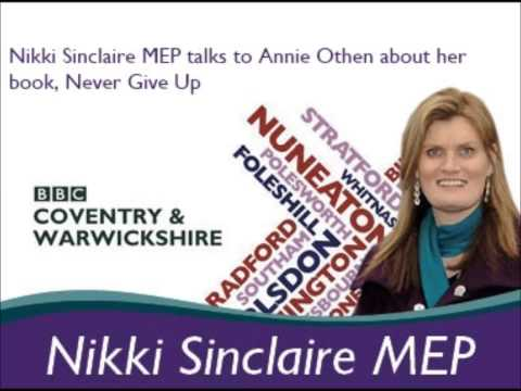 Nikki Sinclaire MEP talks to Annie Othen about her book Never Give Up