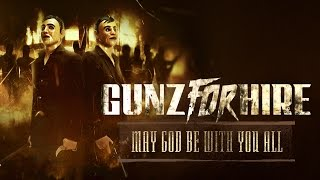 Gunz for hire - may god be with you all (official preview)