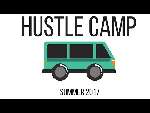 30 Days to Success - Hustle Camp   Summer 2017 - First Stage Hustling
