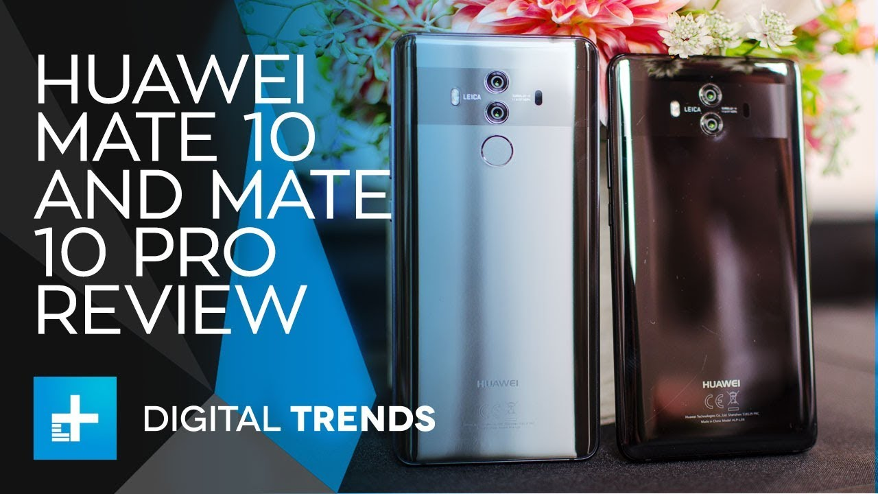 Huawei Mate 10 and Mate 10 Pro – Hands On Review
