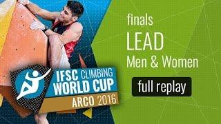 IFSC Climbing World Cup Arco 2016 - Lead - Finals - Men/Women
