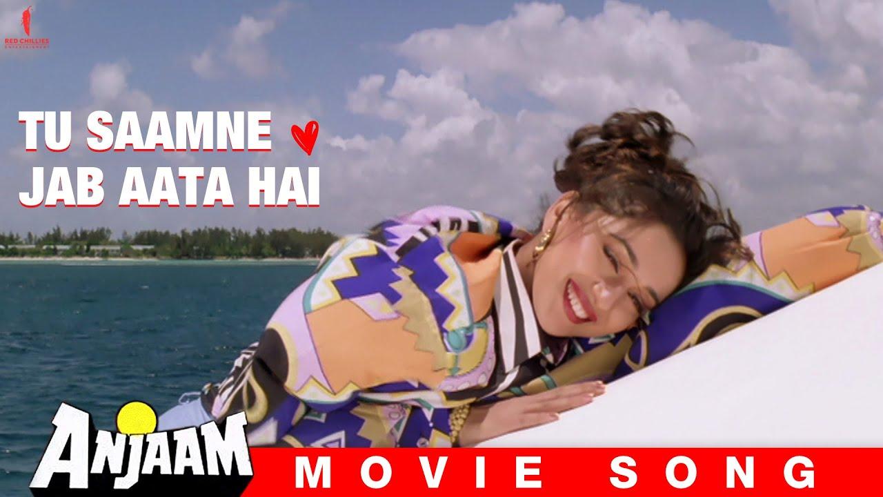 Download Tu Saamne Jab Aata Hai   Anjaam   Full Song   Shah Rukh Khan, Madhuri Dixit, Deepak Tijori