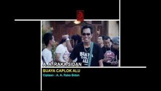 A.A. Raka Sidan - Buaya Caplok Alu [OFFICIAL VIDEO]