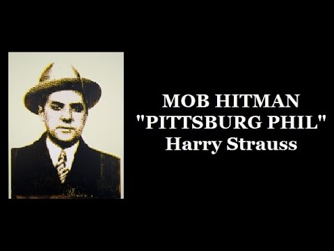 """Pittsburgh Phil"" Harry Strauss"