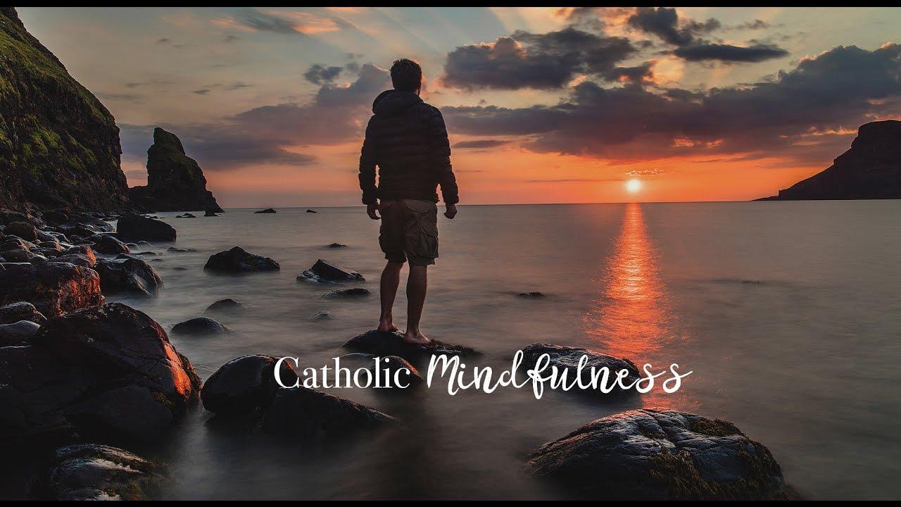 Catholic mindfulness prayer