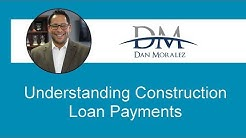 Construction Loan Payments