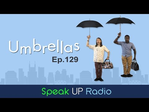 ネイティブ英会話ラジオ【Ep.129】傘//Umbrellas - Speak UP Radio