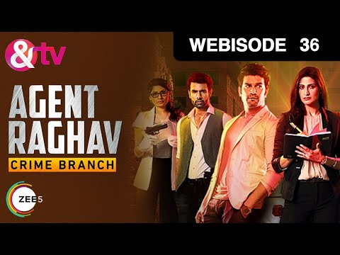 Agent Raghav Crime Branch - Hindi Serial - Episode 36 - January 9, 2016 - And Tv Show - Webisode