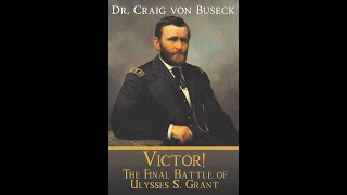 Stories & Myths: Book Release Celebration  'Victor! The Final Battle of Ulysses S  Grant'