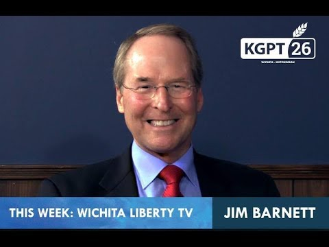WichitaLiberty.TV: Kansas Gubernatorial Candidate Dr. Jim Barnett