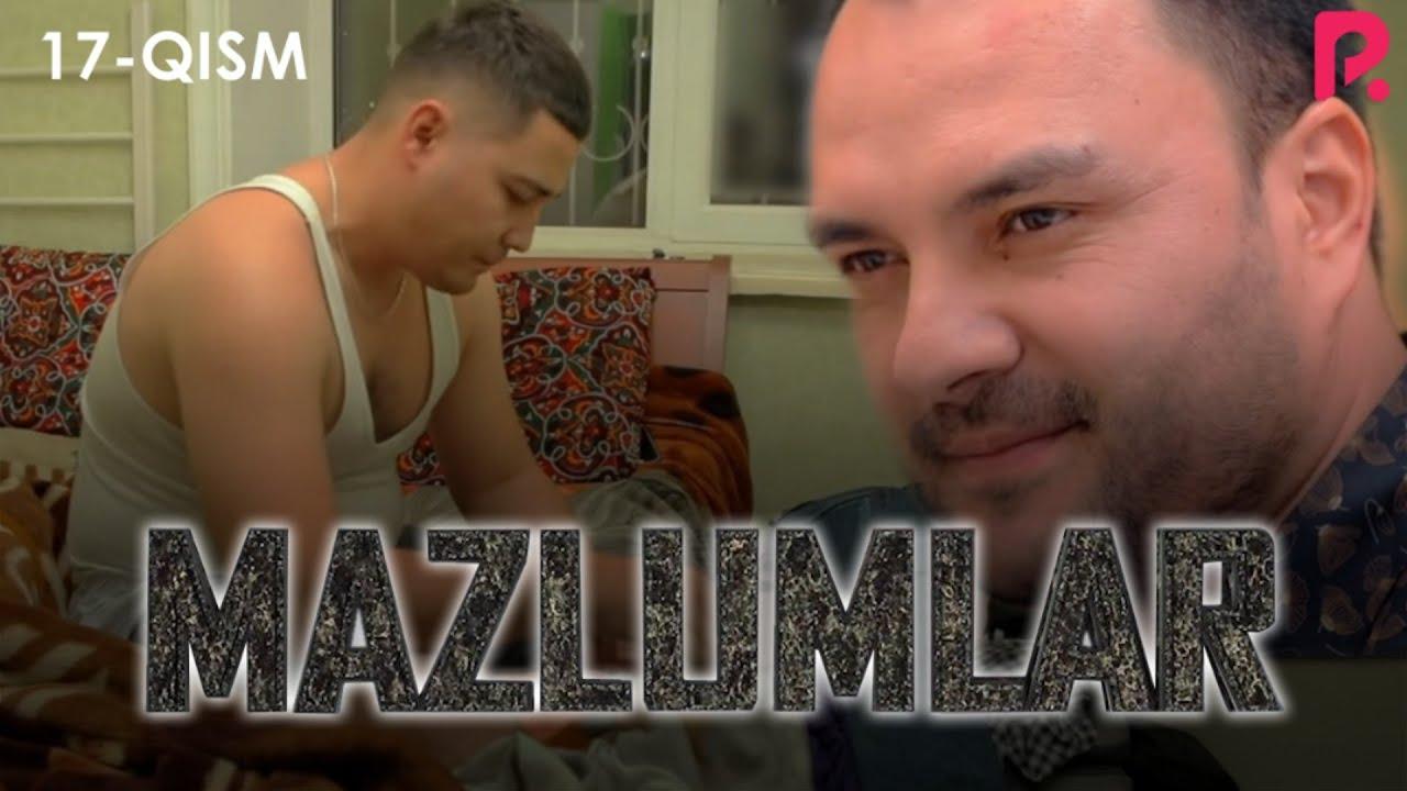 Mazlumlar (o'zbek serial) | Мазлумлар (узбек сериал) 17-qism