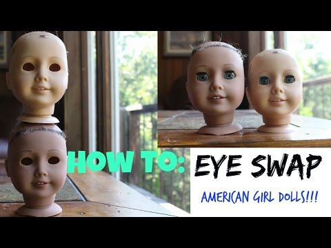 HOW TO EYE SWAP YOUR AMERICAN GIRL DOLL!