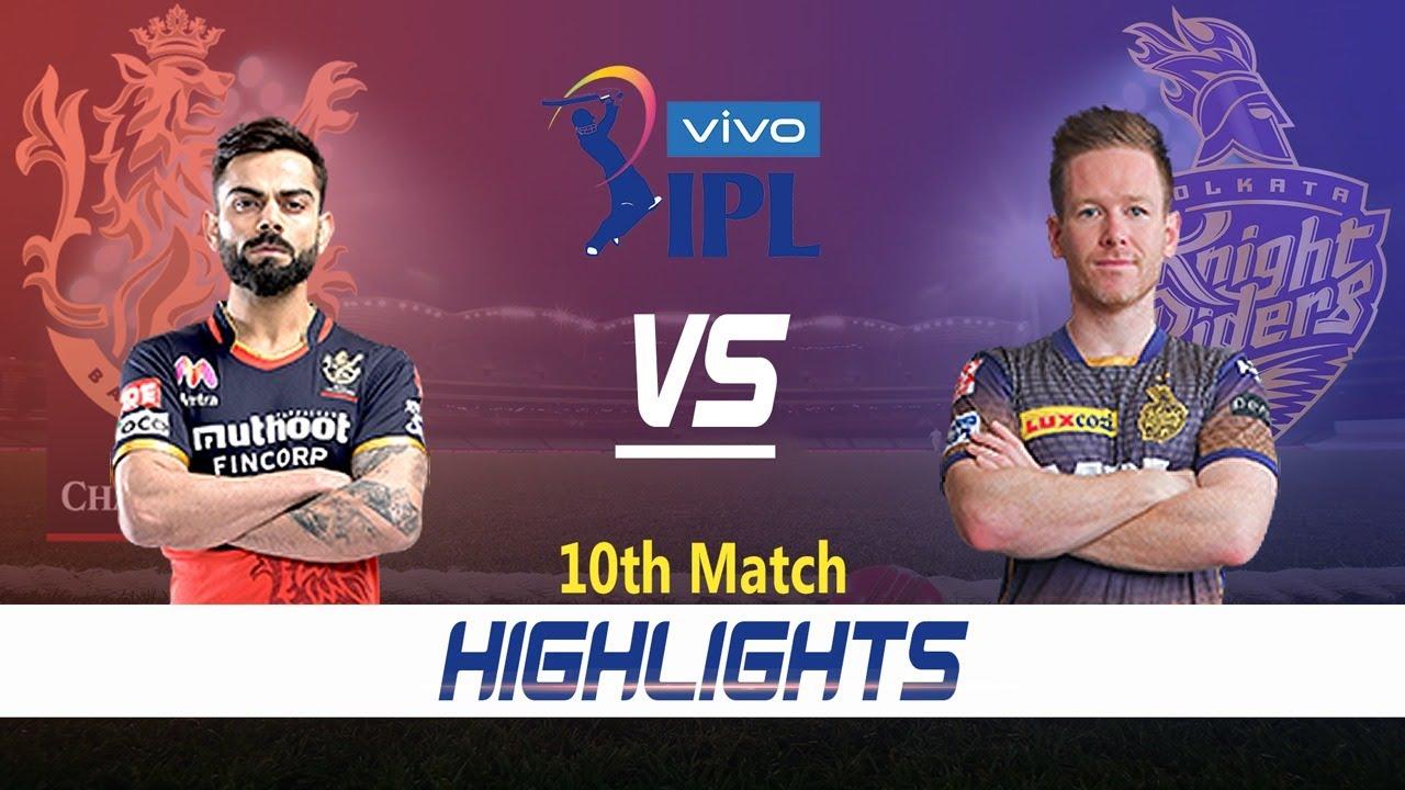 Royal Challengers Bangalore vs Kolkata Knight Riders Highlights   10th Match   IPL 2021