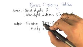 Basic Clustering Problem - Georgia Tech - Machine Learning