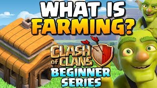 What is Farming How to Play Clash of Clans Ep 5 2018 Beginner CoC Series