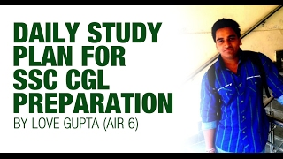 AIR 6 CGL 2015 Love Gupta - Daily Study Plan for SSC CGL Preparation - Unacademy Video