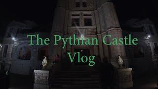Pythian Castle Vlog