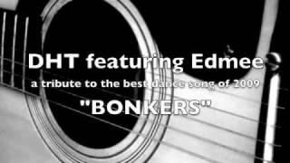 DHT Featuring Edmée - Bonkers