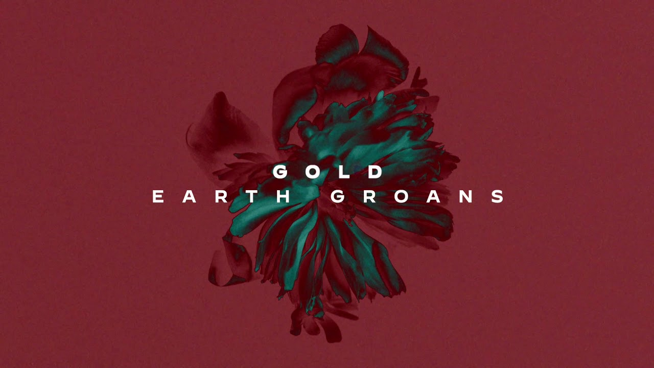 Earth Groans - Gold