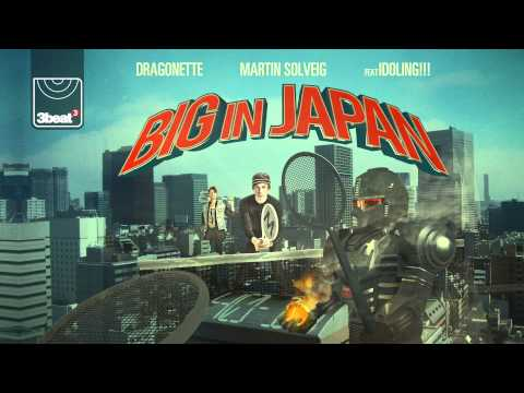 Martin Solveig and Dragonette feat Idoling!!! - Big In Japan (Radio Edit) HD