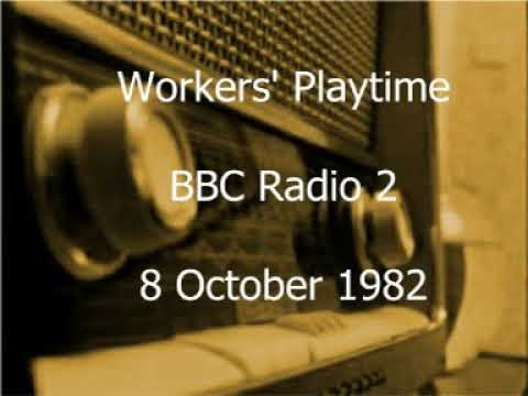 Workers' Playtime 8 October 1982