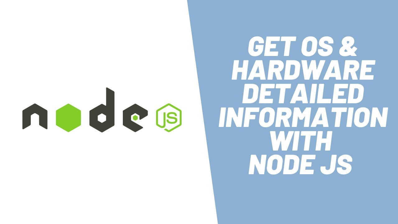 Learn How to Get Operating System & Hardware Information using Node JS