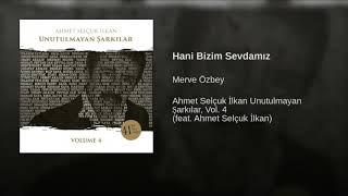 Merve Özbey - Hani Bizim Sevdamız (Ahmet Selçuk İlkan-Unutulmayan Şarkılar)