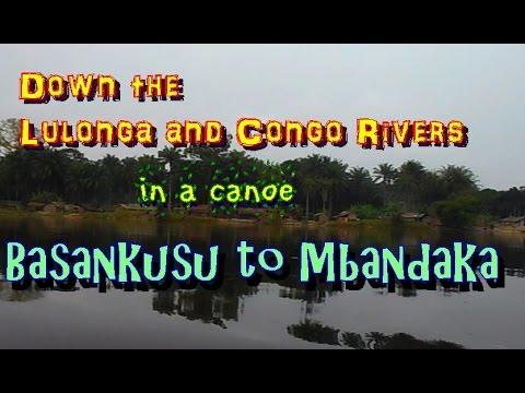 Lulonga and Congo Rivers: Basankusu to Mbandaka (HD)
