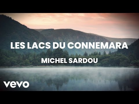 Michel Sardou - Les lacs du Connemara (Lyric Video)
