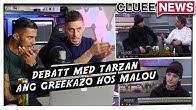 GREEKAZO FÅR KRITIK AV MALOU!*DEBATT MED TARZAN*