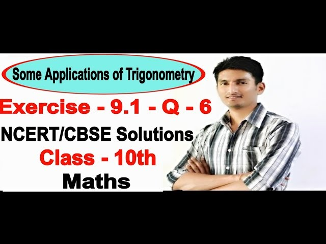 Chapter 9 Exercise 9.1 Q 6 - Some Applications of Trigonometry Class 10 maths - NCERT Solutions